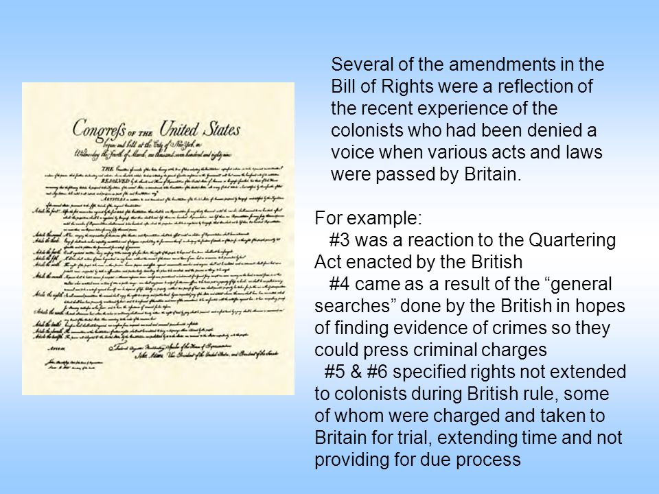 For example: #3 was a reaction to the Quartering Act enacted by the British #4 came as a result of the general searches done by the British in hopes o