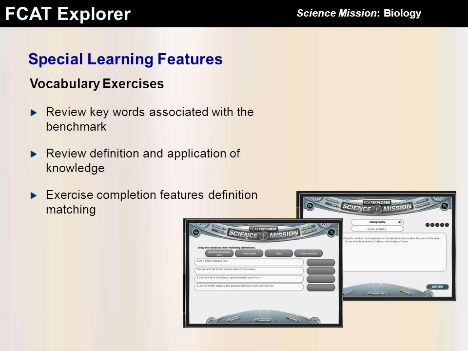 FCAT Explorer Vocabulary Exercises Special Learning Features Review key words associated with the benchmark Review definition and application of knowl