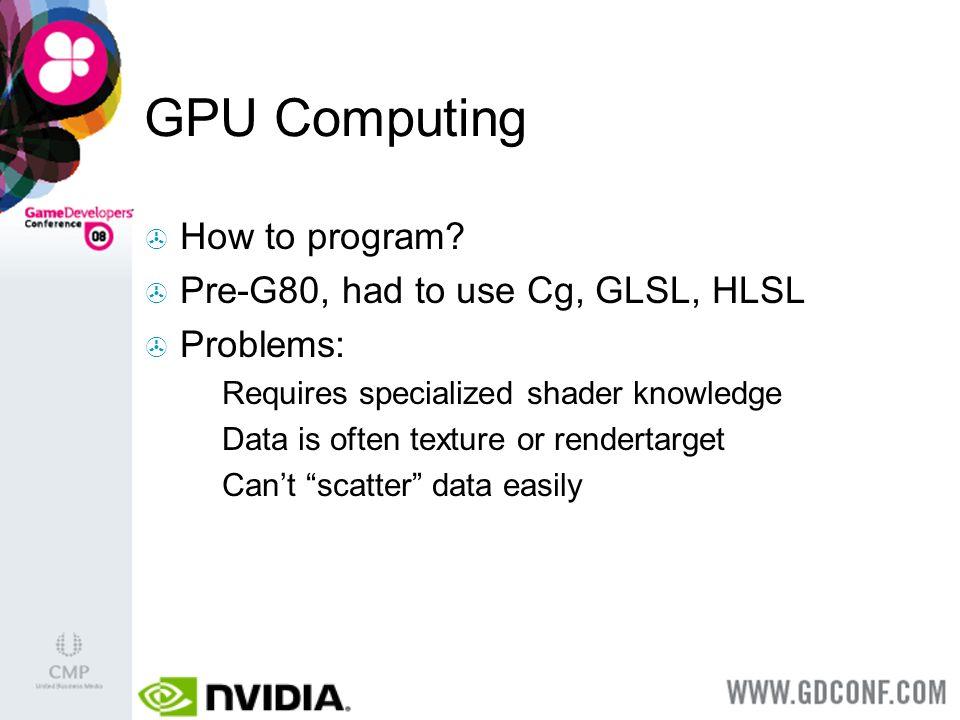 GPU Computing How to program.