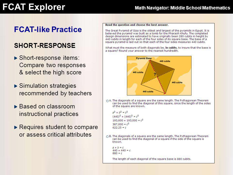 FCAT Explorer FCAT-like Practice Math Navigator: Middle School Mathematics Short-response items: Compare two responses & select the high score Simulat