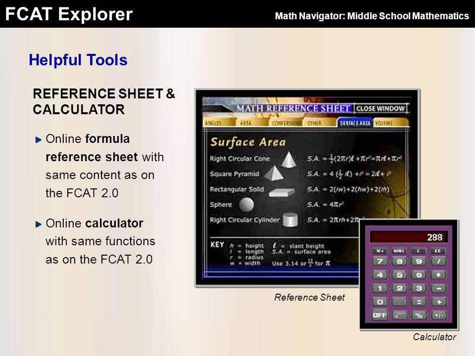 FCAT Explorer Helpful Tools Reference Sheet Online formula reference sheet with same content as on the FCAT 2.0 Online calculator with same functions