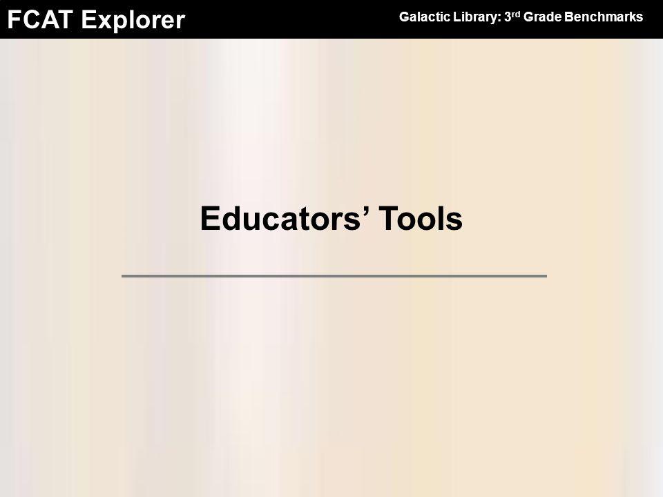 FCAT Explorer Educators Tools Galactic Library: 3 rd Grade Benchmarks