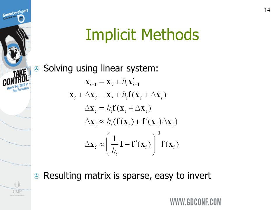 14 Implicit Methods Solving using linear system: Resulting matrix is sparse, easy to invert
