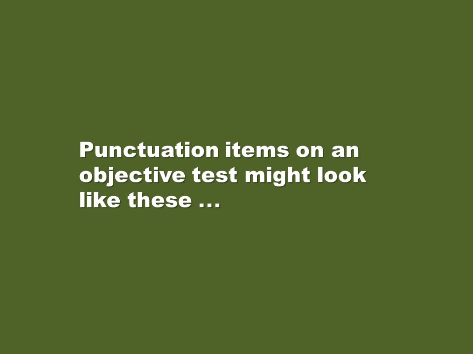 This presentation covers standard punctuation: end marks, commas, semicolons, and apostrophes.