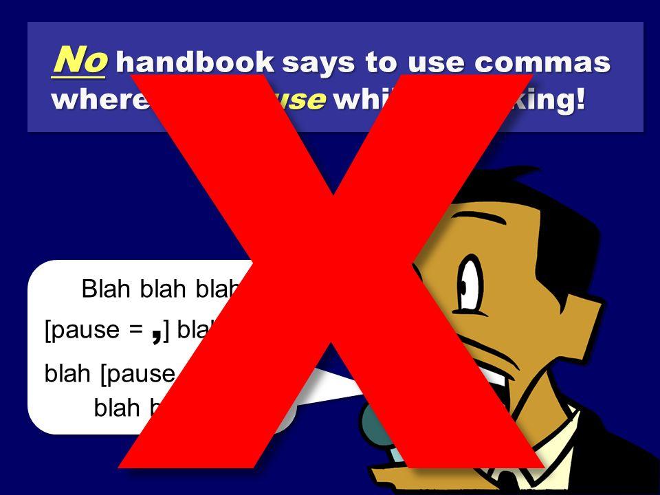 Blah blah blah [pause =, ] blah blah blah [pause =, ] blah blah blah...