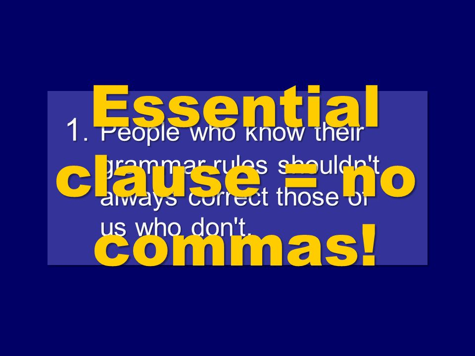Comma Tip 5 The student + ø+ essential clause + ø+ ran to his class.