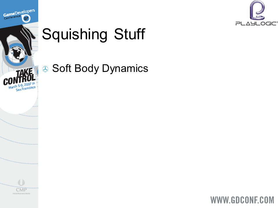 Squishing Stuff Soft Body Dynamics