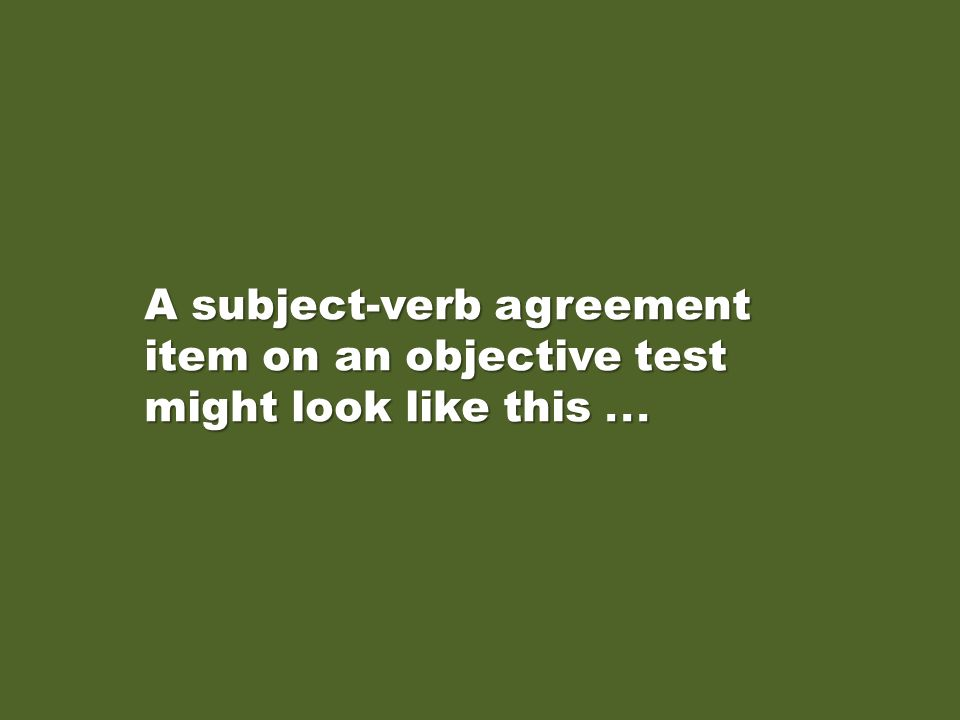 This presentation covers maintaining agreement between subjects and verbs. This presentation covers maintaining agreement between subjects and verbs.