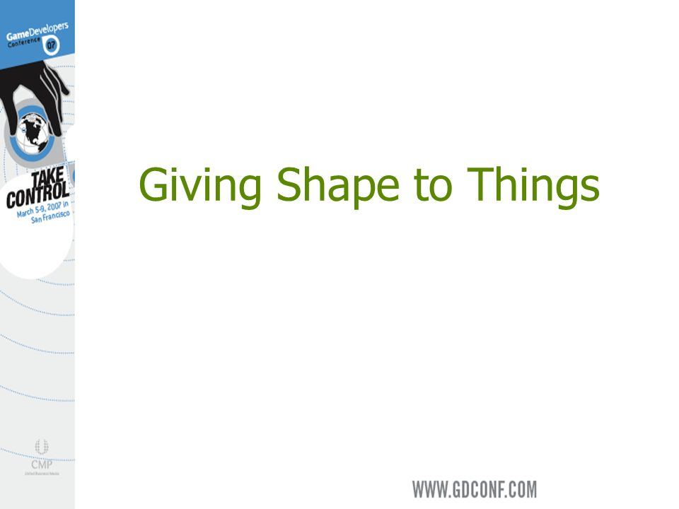 Giving Shape to Things
