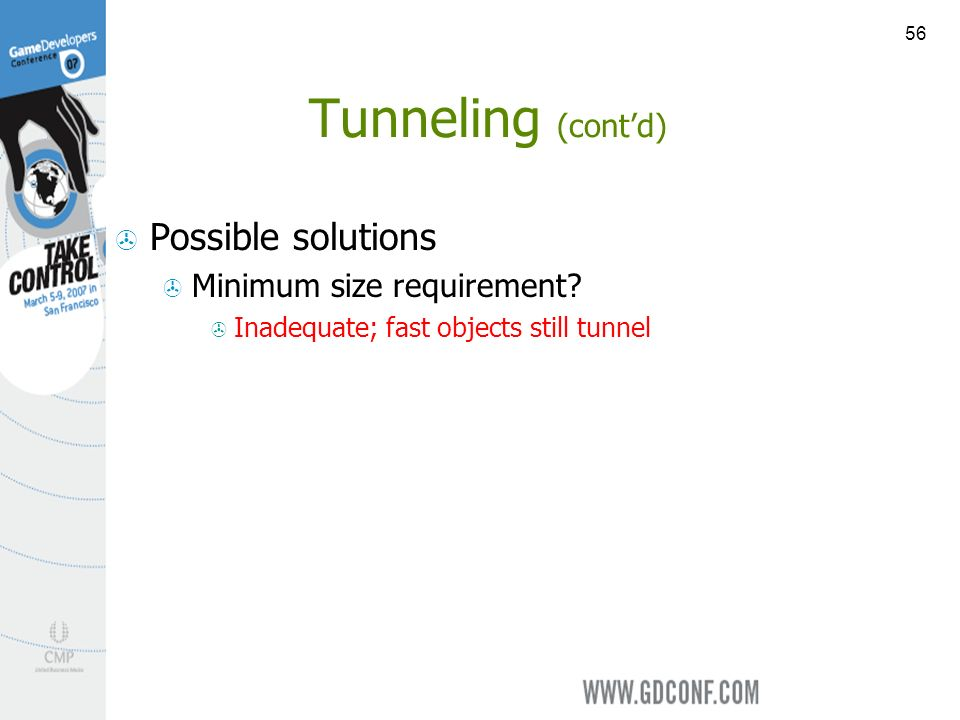 56 Tunneling (contd) Possible solutions Minimum size requirement.