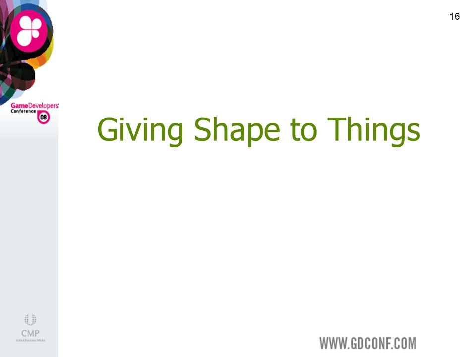 16 Giving Shape to Things
