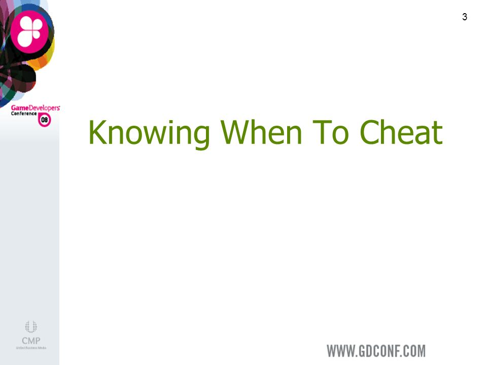 3 Knowing When To Cheat