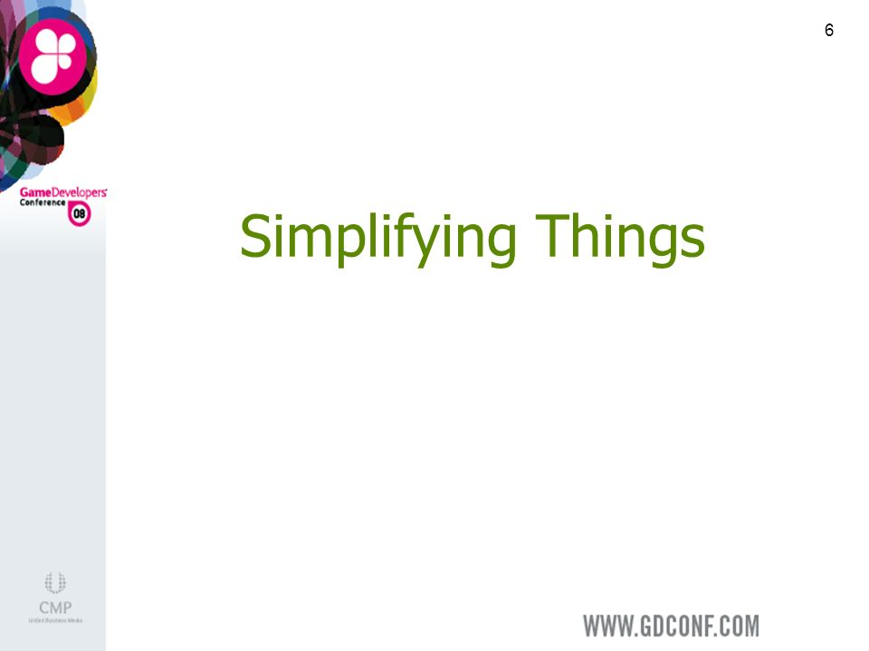 6 Simplifying Things