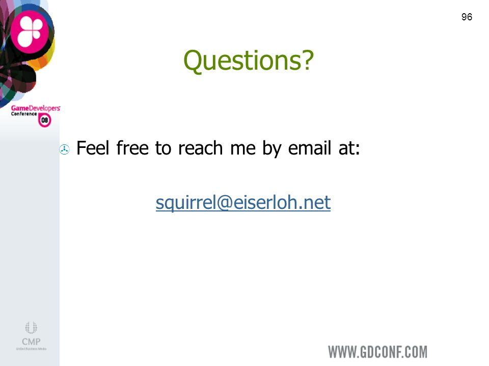 96 Questions Feel free to reach me by email at: squirrel@eiserloh.net