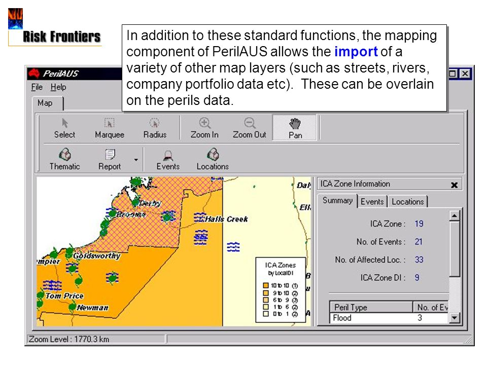 In addition to these standard functions, the mapping component of PerilAUS allows the import of a variety of other map layers (such as streets, rivers, company portfolio data etc).