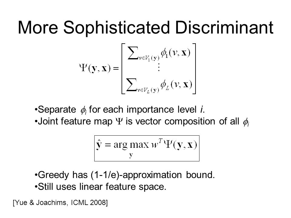 More Sophisticated Discriminant Separate i for each importance level i.