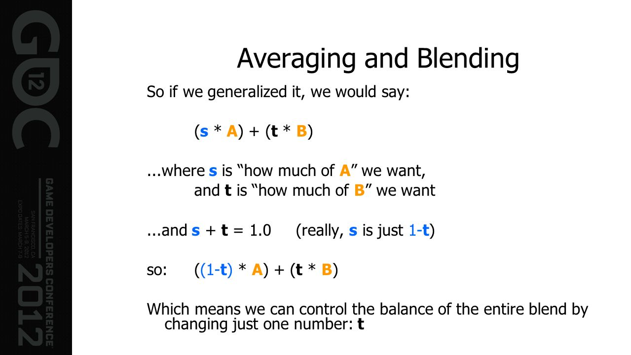 So if we generalized it, we would say: (s * A) + (t * B)...where s is how much of A we want, and t is how much of B we want...and s + t = 1.0 (really,
