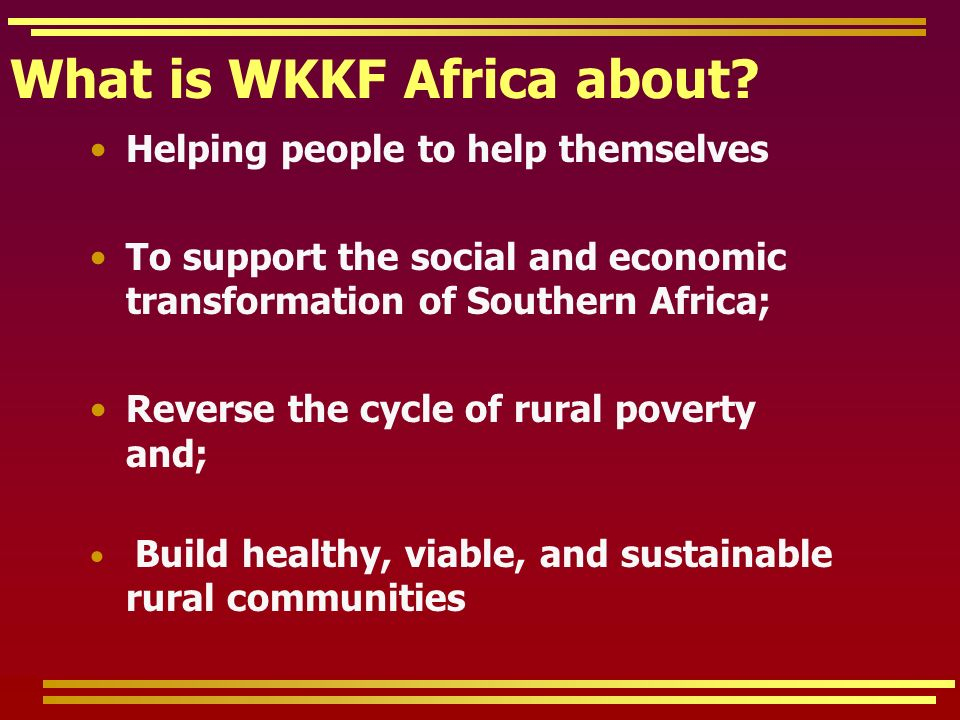 What is WKKF Africa about.