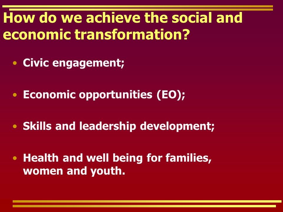How do we achieve the social and economic transformation.