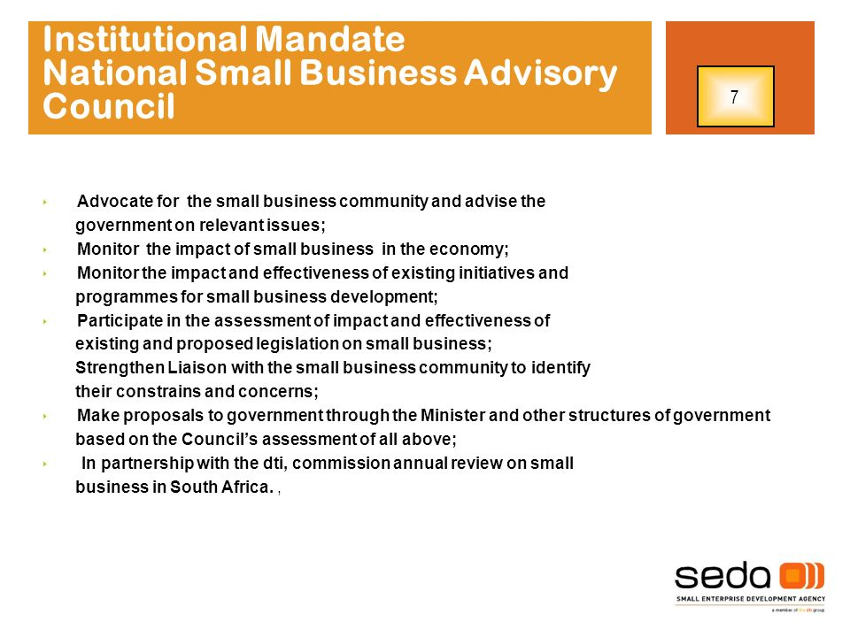 Business Linkages Payment Assistance Cabinet mandated the Department of Trade and Industry to develop a framework to step-up measures for government compliance to the 30 days payment cycle and to establish a Public Sector SMME Payment Assistance Hotline Seda was tasked with the implementation of this mandate Procurement To contribute to an increased participation by small businesses in accessing markets through tenders and request for quotations from both the private and public sectors.