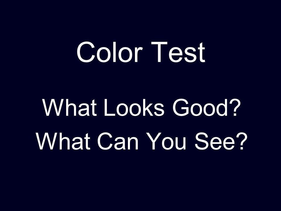 Color Test What Looks Good What Can You See