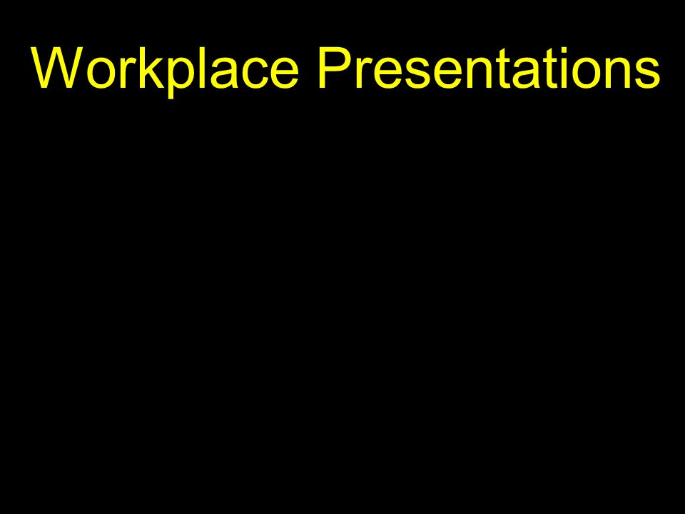 Workplace Presentations