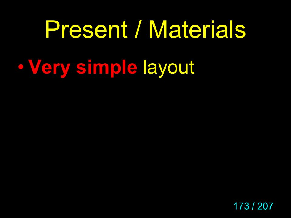 173 / 207 Present / Materials Very simple layout