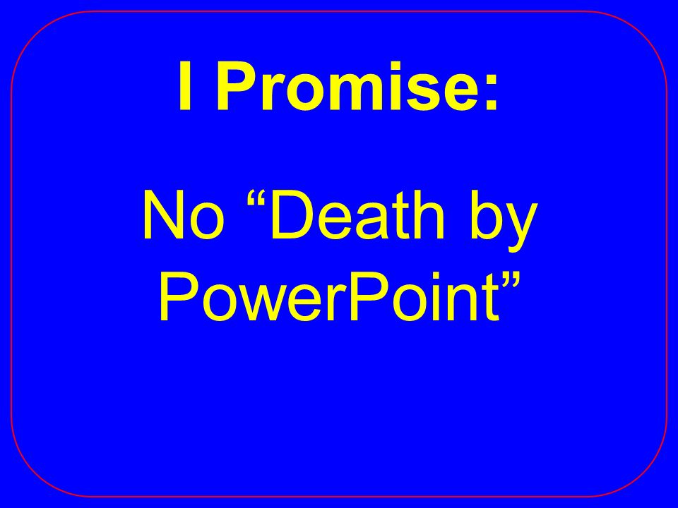I Promise: No Death by PowerPoint