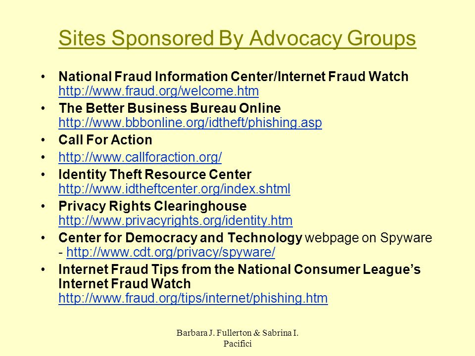 Barbara J. Fullerton & Sabrina I. Pacifici Sites Sponsored By Advocacy Groups National Fraud Information Center/Internet Fraud Watch http://www.fraud.