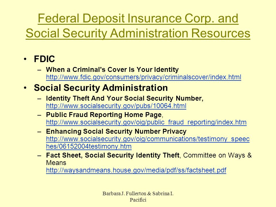 Barbara J. Fullerton & Sabrina I. Pacifici Federal Deposit Insurance Corp. and Social Security Administration Resources FDIC –When a Criminal's Cover