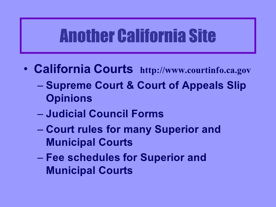 Government Sites - California California State http://www.ca.gov –Laws –State agencies Legislative Information –http://www.leginfo.ca.gov –Maintained by Legislative Counsel –Subscribe to current bills