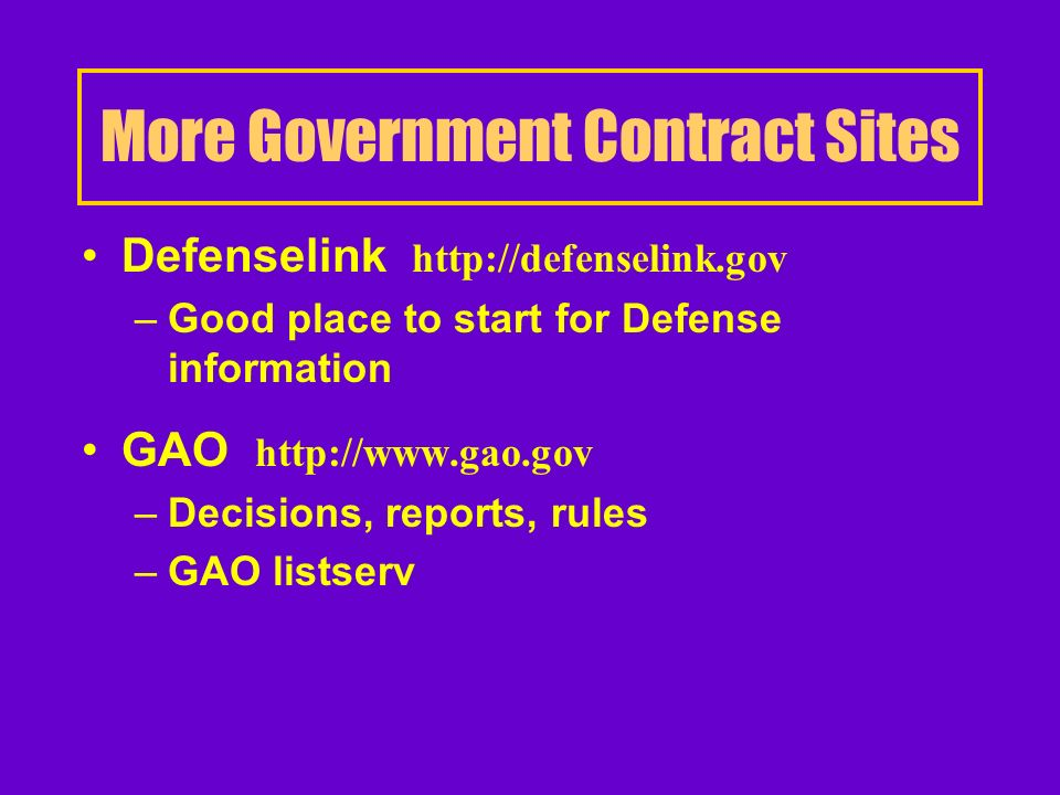 Look for these Sites Practice Groups ; Government Contracts (Research Assistant) FAR site –http://www.arnet.gov/far DFAR site –http://acq.osd.mil/dp/dars/index.html –Subscribe to DFAR updates