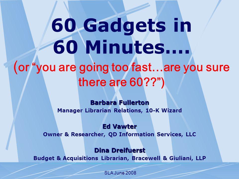 SLA June 2008 60 Gadgets in 60 Minutes….