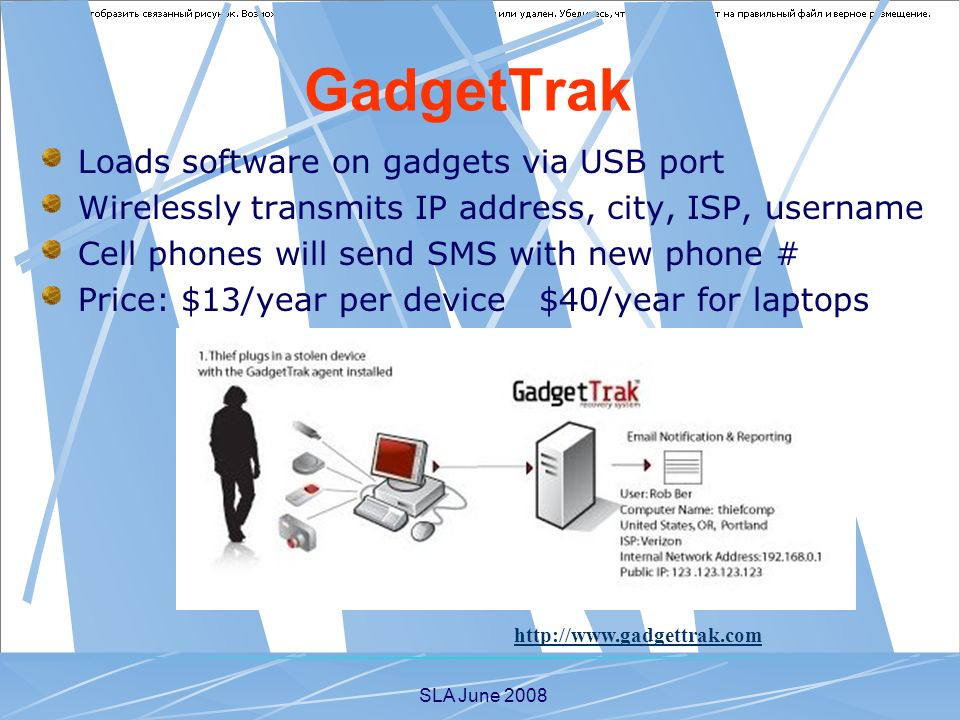SLA June 2008 Loads software on gadgets via USB port Wirelessly transmits IP address, city, ISP, username Cell phones will send SMS with new phone # P