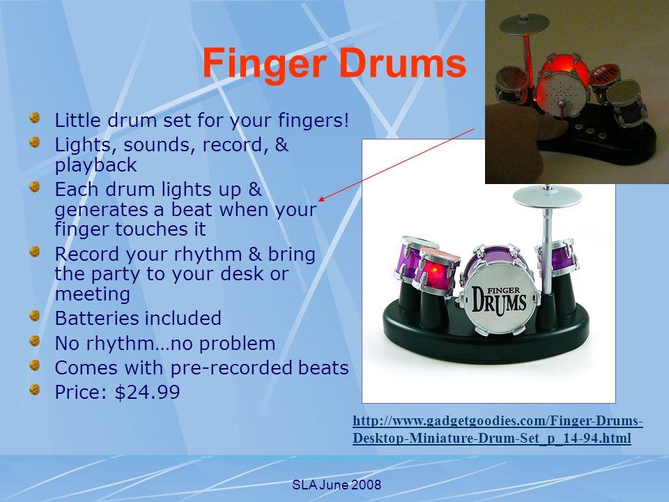 SLA June 2008 Little drum set for your fingers.