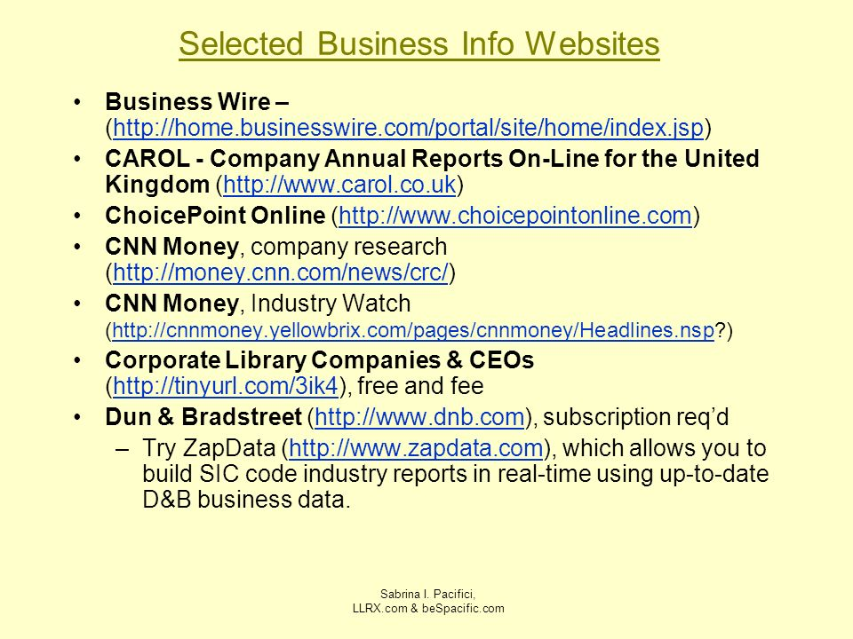 Sabrina I. Pacifici, LLRX.com & beSpacific.com Selected Business Info Websites Business Wire – (http://home.businesswire.com/portal/site/home/index.js