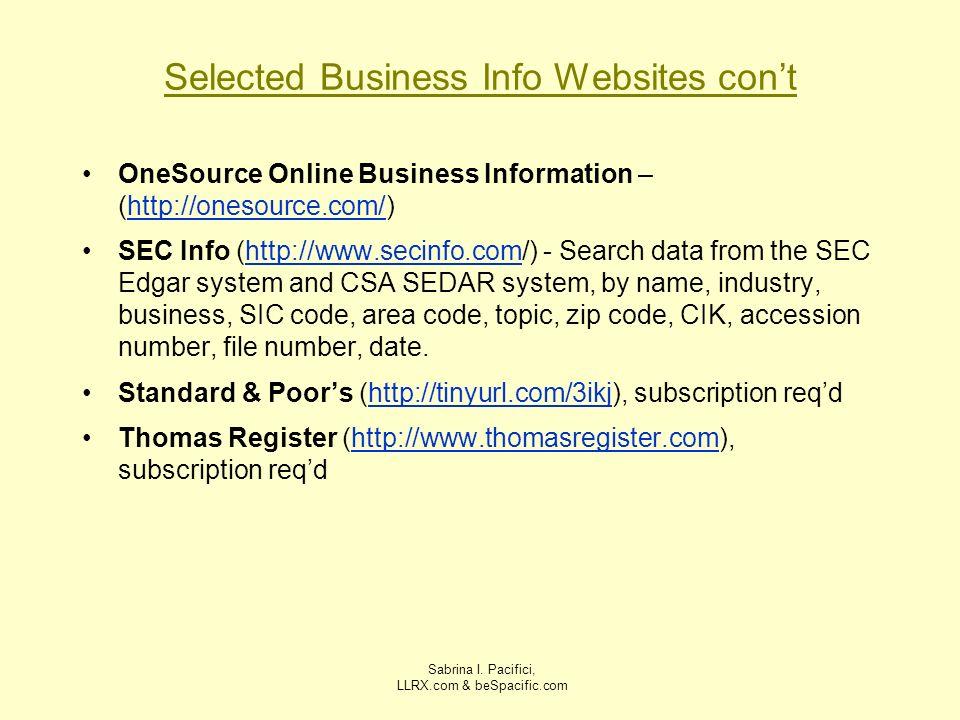 Sabrina I. Pacifici, LLRX.com & beSpacific.com Selected Business Info Websites cont OneSource Online Business Information – (http://onesource.com/)htt