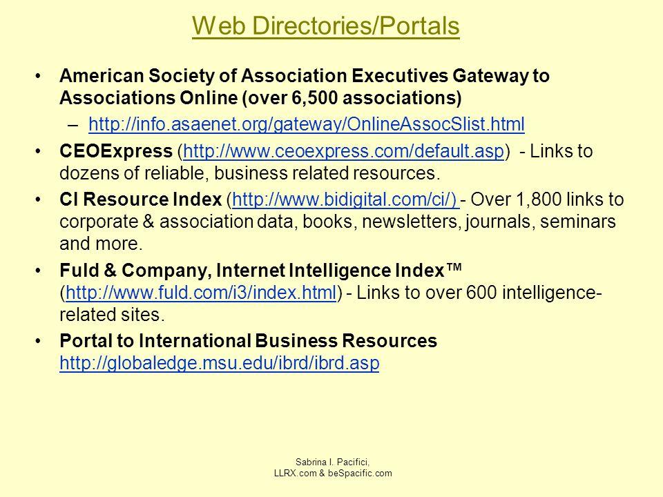 Sabrina I. Pacifici, LLRX.com & beSpacific.com Web Directories/Portals American Society of Association Executives Gateway to Associations Online (over