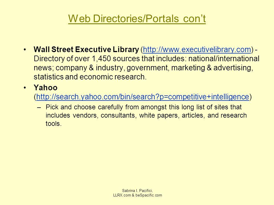 Sabrina I. Pacifici, LLRX.com & beSpacific.com Web Directories/Portals cont Wall Street Executive Library (http://www.executivelibrary.com) - Director