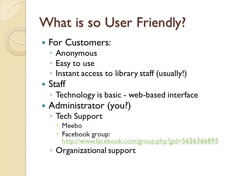 What is so User Friendly.