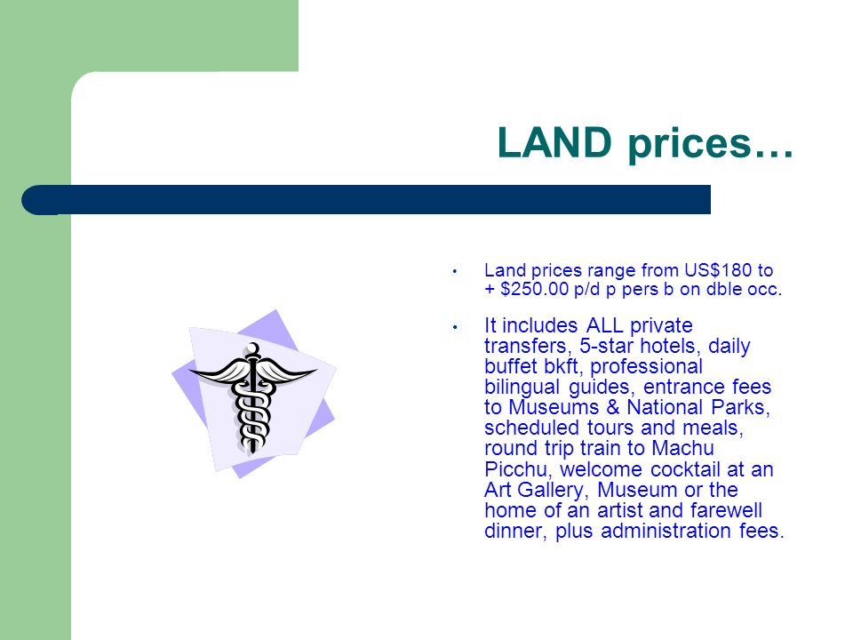 LAND prices… Land prices range from US$180 to + $250.00 p/d p pers b on dble occ.