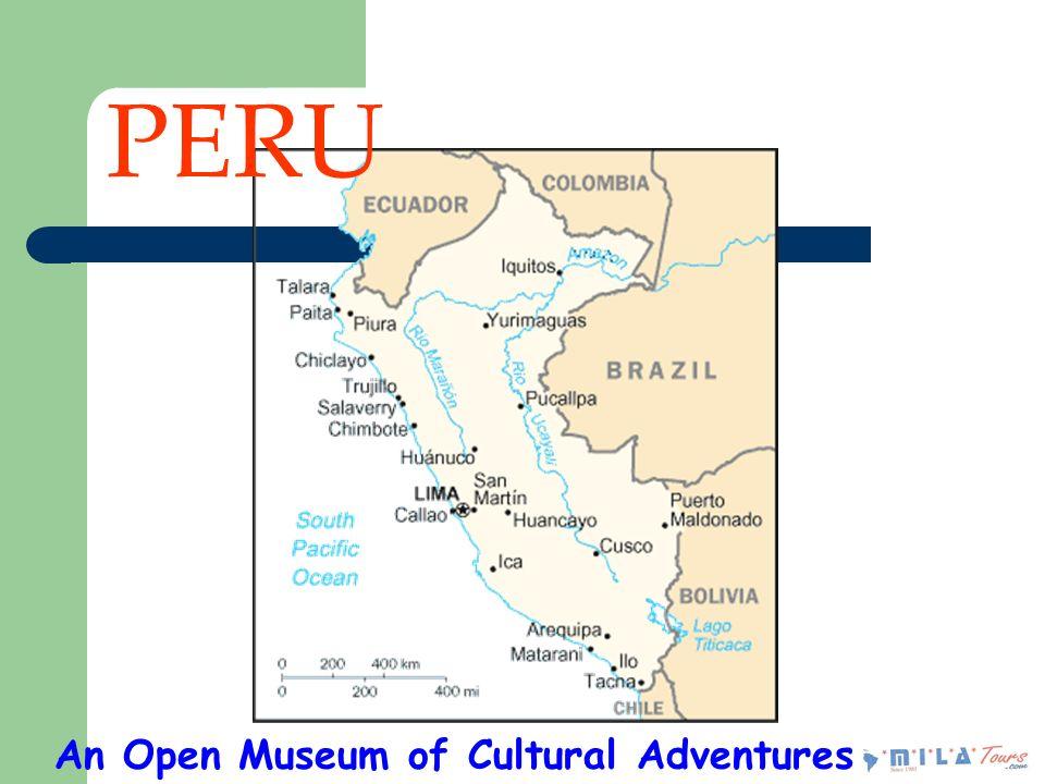 PERU An Open Museum of Cultural Adventures
