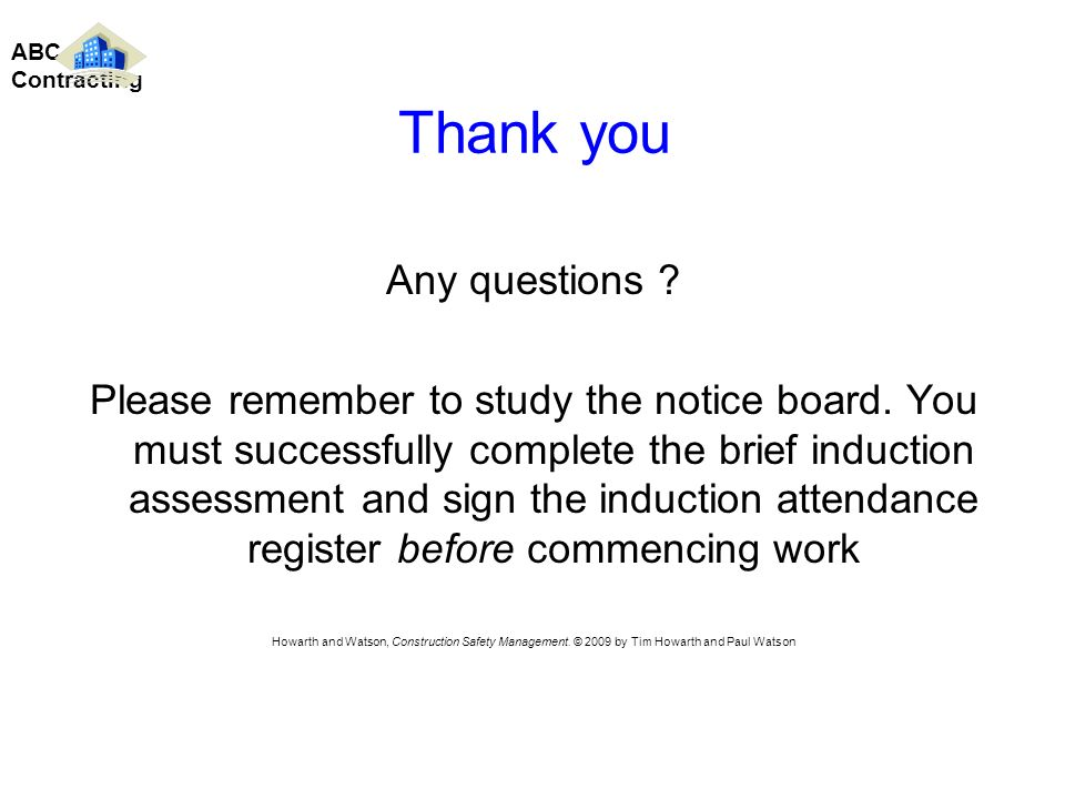 Thank you Any questions . Please remember to study the notice board.