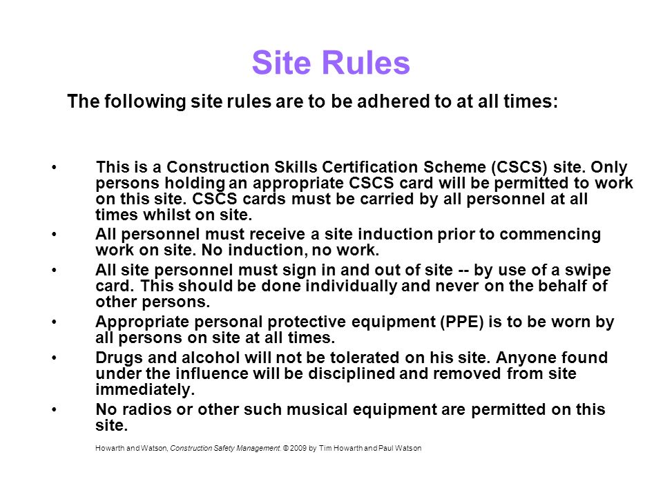 Site Rules This is a Construction Skills Certification Scheme (CSCS) site.
