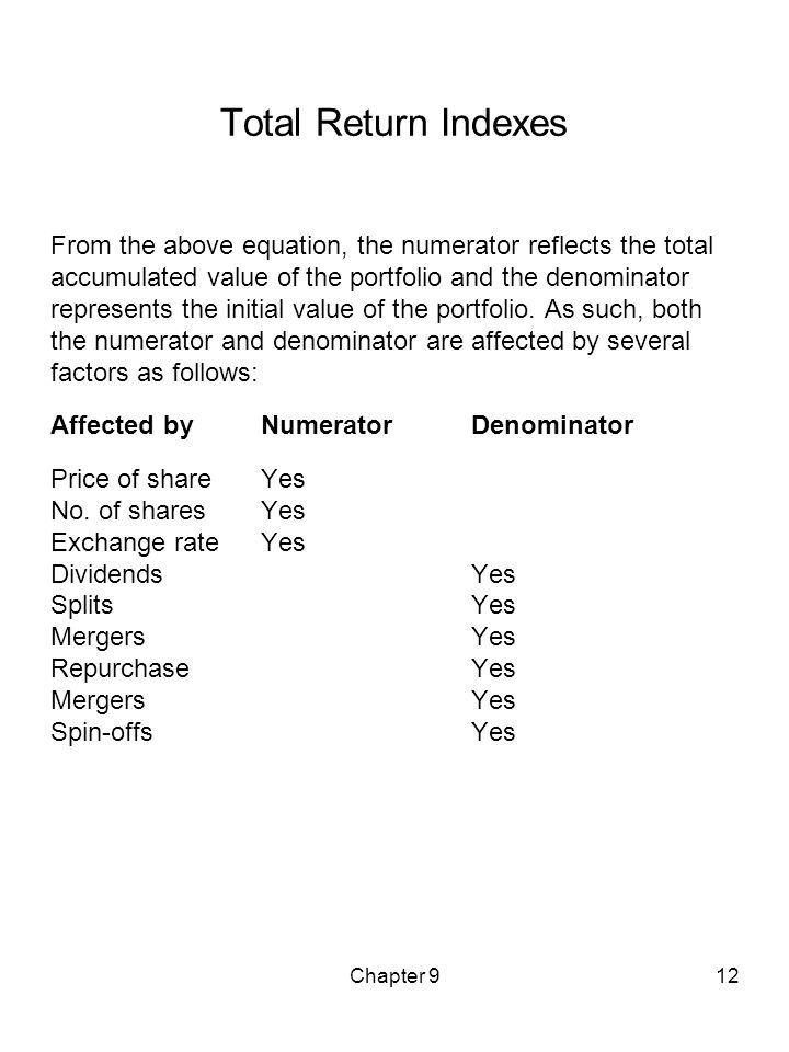 Chapter 912 Total Return Indexes From the above equation, the numerator reflects the total accumulated value of the portfolio and the denominator repr