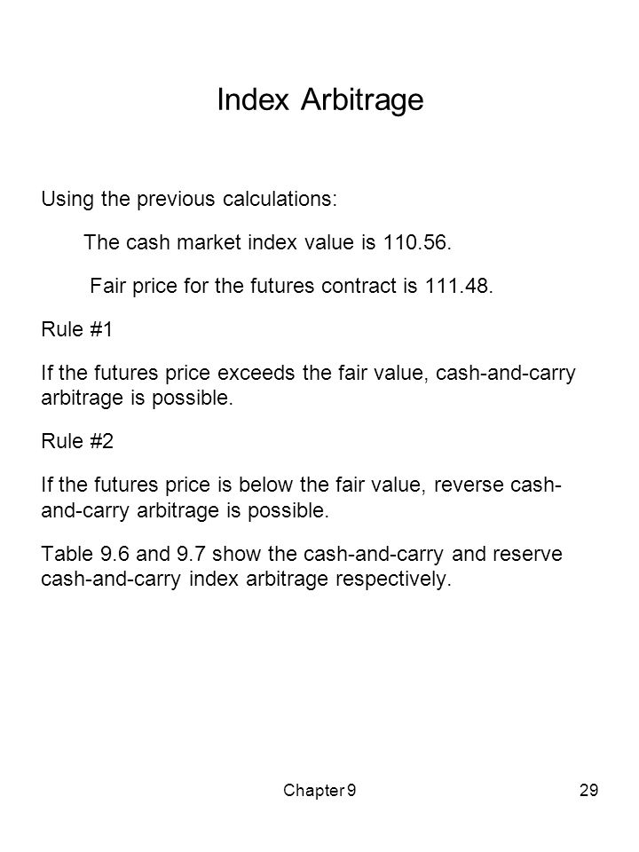 Chapter 929 Index Arbitrage Using the previous calculations: The cash market index value is 110.56. Fair price for the futures contract is 111.48. Rul