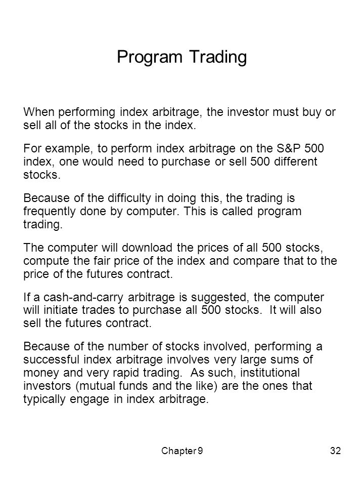 Chapter 932 Program Trading When performing index arbitrage, the investor must buy or sell all of the stocks in the index. For example, to perform ind