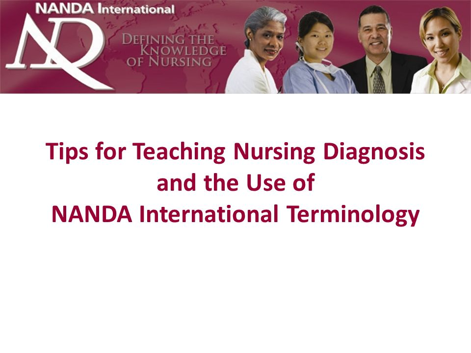 Nursing Diagnosis: Definition The NANDA-I definition of a nursing diagnosis was adapted from a national, Delphi study by Dr.