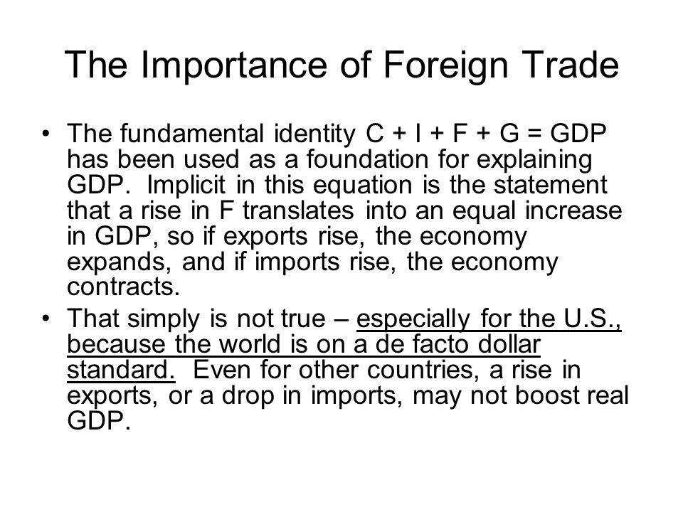 Determinants of Imports The change in imports is closely related to the growth rate in the U.S.