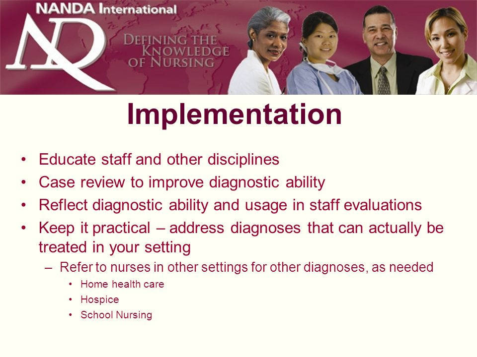 Implementation Educate staff and other disciplines Case review to improve diagnostic ability Reflect diagnostic ability and usage in staff evaluations